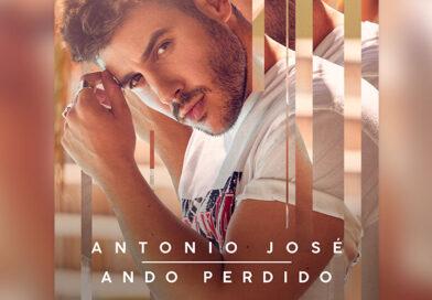 """""""ANDO PERDIDO"""" LO NUEVO DE ANTONIO JOSÉ"""
