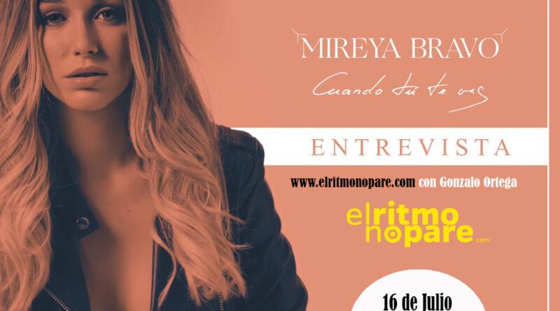 """MIREYA BRAVO; """"CON MI NUEVO SINGLE """"CUANDO TÚ TE VAS"""" SOY YO AL 100%"""